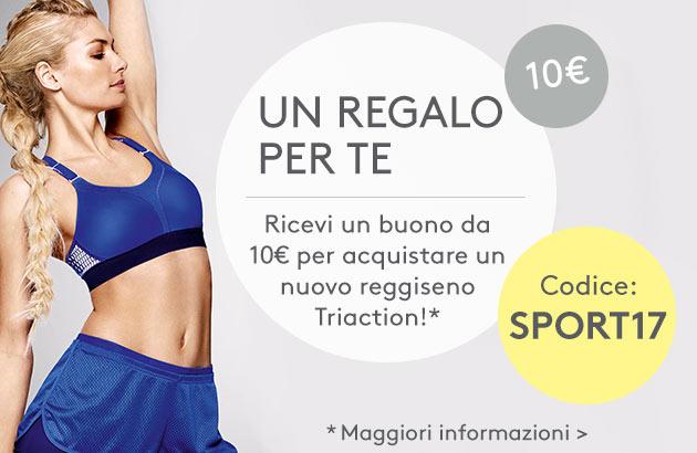 Un regalo per te: Ricevi un buono da 10€ per acquistare un nuovo reggiseno Triaction!
